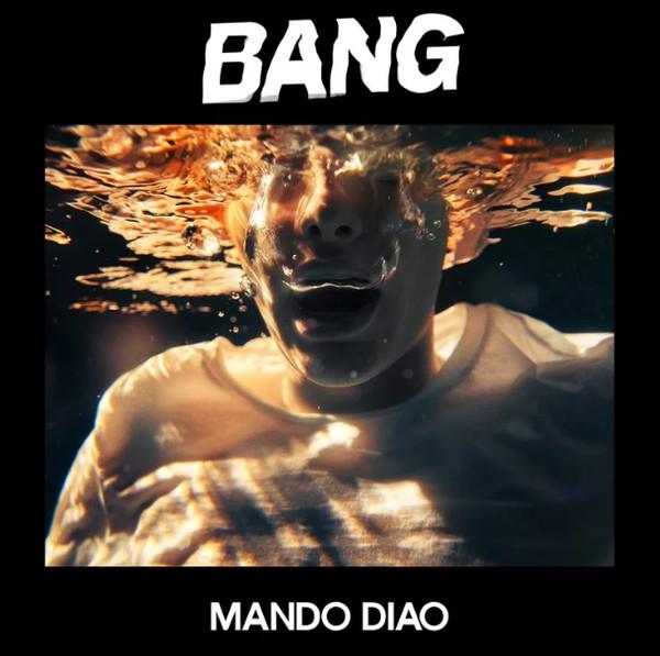 Mando Diao - BANG (2019)